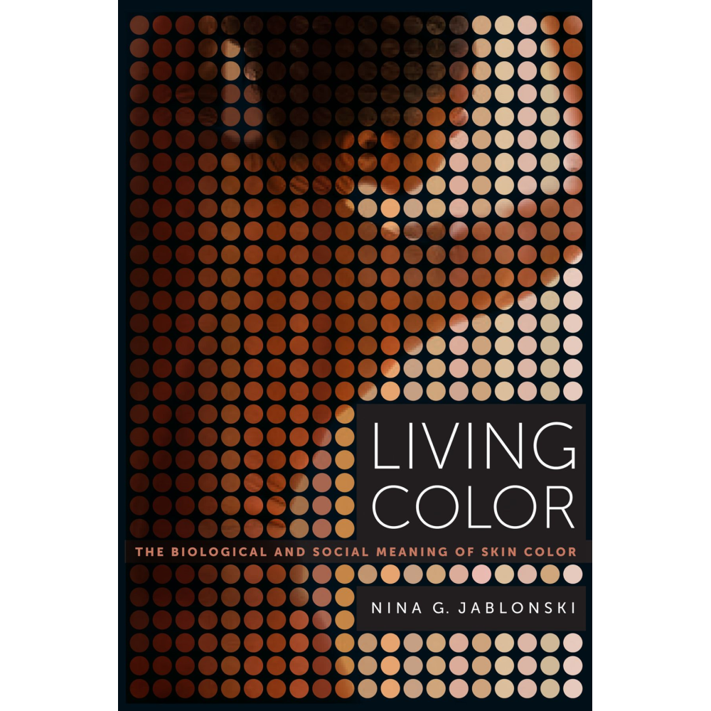 Living Color: The Biological and Social Meaning of Skin Color Paperback