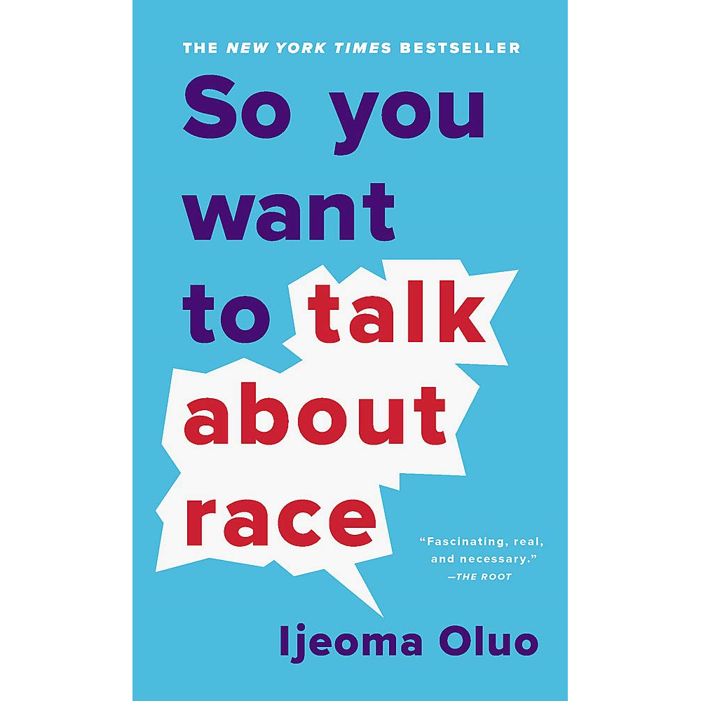 Book: So You Want to Talk About Race Ijeoma Oluo